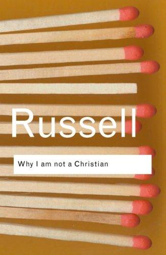 why i am not a christian Why i am not a christian is an essay by bertrand russell in which he explains the reasons why he does not call himself a christian he puts up several arguments concerning the existence of god which include the first cause argument, the natural law argument, the argument from design and moral arguments.