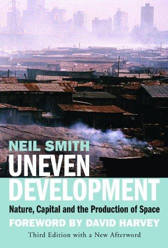 Uneven Development Nature Capital And The Production Of Space