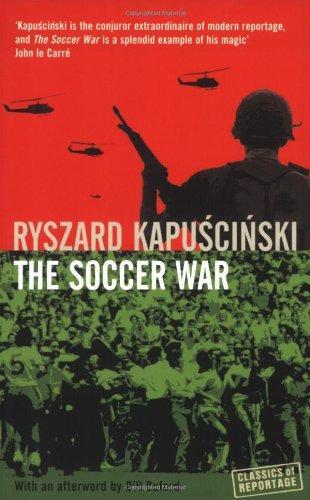 Bookmarks The Soccer War Ryszard Kapuscinski
